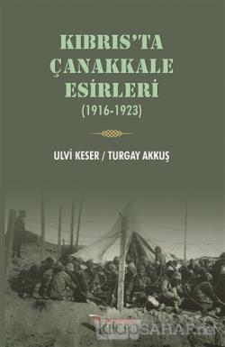 Kıbrıs'ta Çanakkale Esirleri (1916-1923)