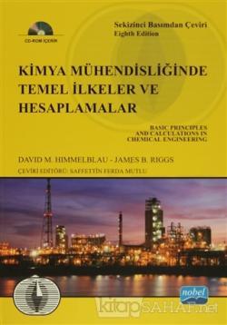 Kimya Mühendisliğinde Temel İlkeler ve Hesaplamalar (Ciltli)