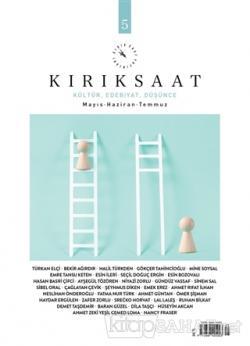 Kırıksaat Kültür, Edebiyat, Düşünce Dergisi Sayı: 5 Mayıs - Haziran - Temmuz 2021