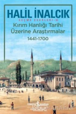 Kırım Hanlığı Tarihi Üzerine Araştırmalar 1441 - 1700