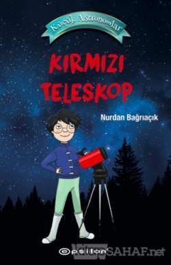 Kırmızı Teleskop - Küçük Astronomlar 1 (Ciltli)