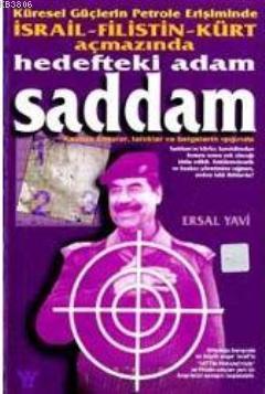 Kişisel Güçlerin Petrole Erişiminde İsrail-Filistin Kürt Açmazında Hedefteki Adam Saddam