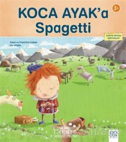 Koca Ayak'a Spagetti