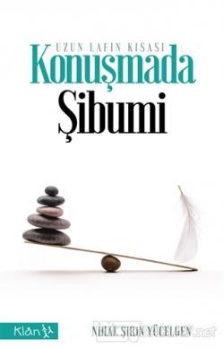 Konuşmada Şibumi - Uzun Lafın Kısası