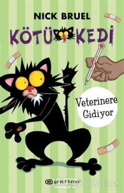 Kötü Kedi - Veterinere Gidiyor (Ciltli)
