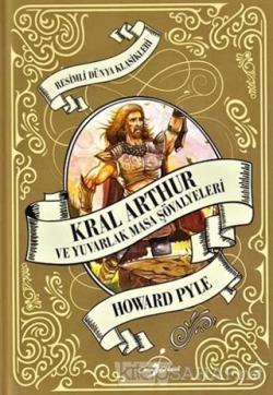 Kral Arthur ve Yuvarlak Masa Şövalyeleri (Ciltli)