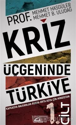 Kriz Üçgeninde Türkiye 1. Cilt