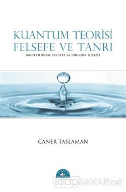 Kuantum Teorisi Felsefe ve Tanrı