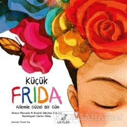 Küçük Frida: Ailemle Güzel Bir Gün (Ciltli)