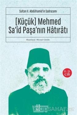 (Küçük) Mehmed Sa'id Paşa'nın Hatıratı 2.-3. Cilt - Kolektif   Yeni ve