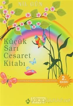 Küçük Sarı Cesaret Kitabı (Ciltli)