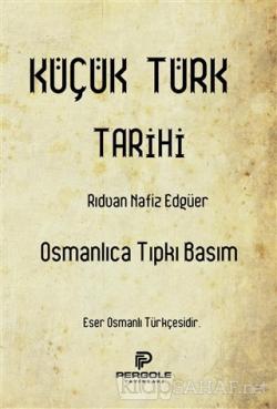 Küçük Türk Tarihi (Osmanlıca Tıpkı Basım)