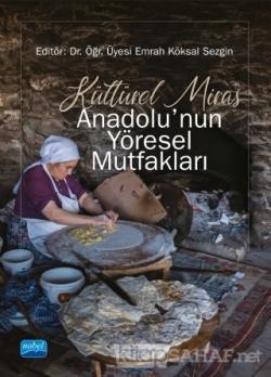 Kültürel Miras Anadolu'nun Yöresel Mutfakları