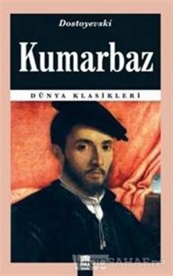Kumarbaz - Fyodor Mihayloviç Dostoyevski- | Yeni ve İkinci El Ucuz Kit