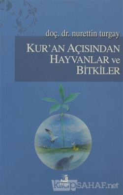 Kur'an Açısından Hayvanlar ve Bitkiler
