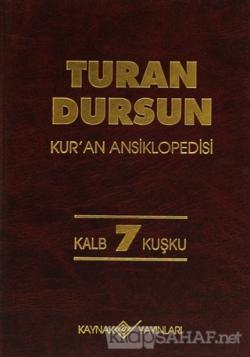 Kur'an Ansiklopedisi Cilt: 7 Kalb-Kuşku (Ciltli)