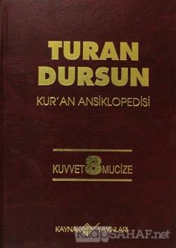 Kur'an Ansiklopedisi Cilt: 8 Kuvvet -Mucize (Ciltli)