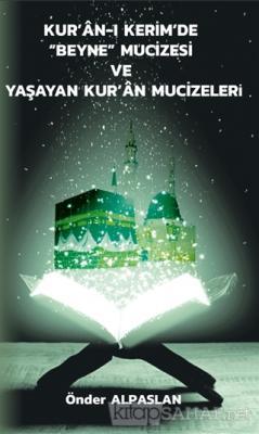 """Kur'an-ı Kerim'de """"Beyne"""" Mucizesi ve Yaşayan Kur'an Mucizeleri"""