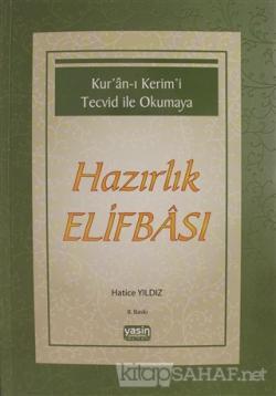 Kur'an-ı Kerim'i Tecvid ile Okumaya Hazırlık Elifbası