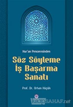 Kur'an Penceresinden Söz Söyleme İş Başarma Sanatı
