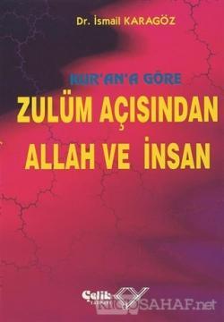 Kur'an'a Göre Zulüm Açısından Allah ve İnsan (Ciltli)