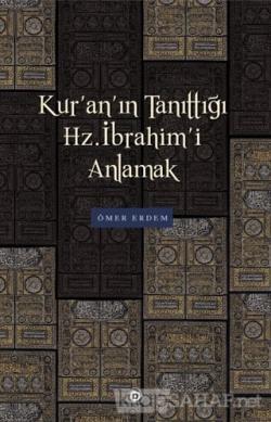 Kur'an'ın Tanıttığı Hz. İbrahim'i Anlamak