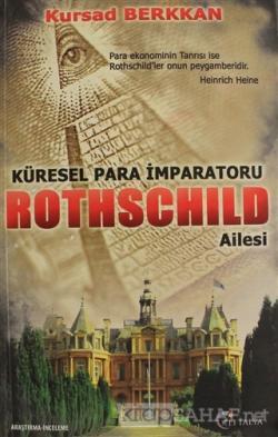 Küresel Para İmparatoru Rothschild Ailesi
