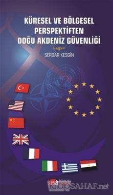 Küresel ve Bölegesel Perspektiften Doğu Akdeniz Güvenliği