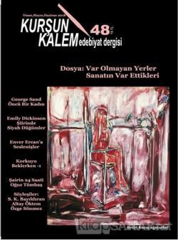 Kurşun Kalem Üç Aylık Edebiyat Dergisi Sayı: 48 Nisan - Mayıs - Haziran 2018