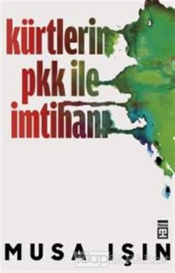 Kürtlerin PKK İle İmtihanı - Musa Işın- | Yeni ve İkinci El Ucuz Kitab