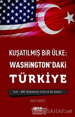 Kuşatılmış Bir Ülke: Washington'daki Türkiye