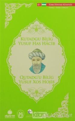 Kutadgu Bilig (Türkçe - Özbek Türkçesi)