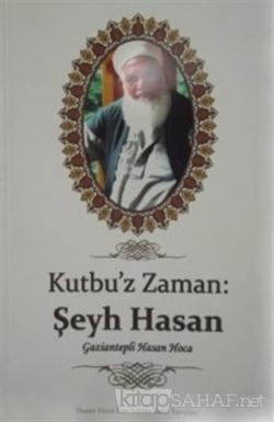 Kutbu'z Zaman - Şeyh Hasan