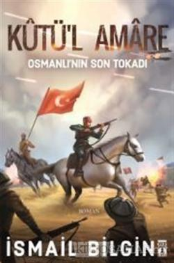 Kutü'l Amare: Osmanlının Son Tokadı
