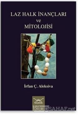 Laz Halk İnançları ve Mitolojisi