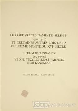 Le Code (Kanunname) De Selim 1. (15212-1520) et Certaines Autres Lois De La Deuxieme Moitie Du 16. Siecle