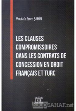 Les Clauses Compromissoires Dans Les Contrats De Concession En Droit Français Et Turc