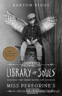 Library of Souls The Third Novel of Miss Peregrine's Peculiar Children (Ciltli)