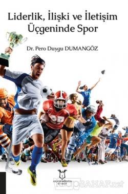 Liderlik, İlişki ve İletişim Üçgeninde Spor