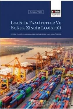 Lojistik Faaliyetler ve Soğuk Zincir Lojistiği