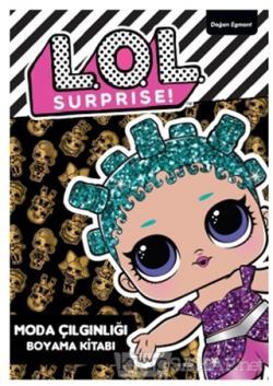 Lol Surprise! - Moda Çılgınlığı Boyama Kitabı - Kolektif | Yeni ve İki