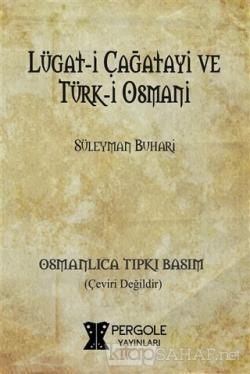 Lügat-i Çağatayi ve Türk-i Osmani (Osmanlıca Tıpkı Basım)
