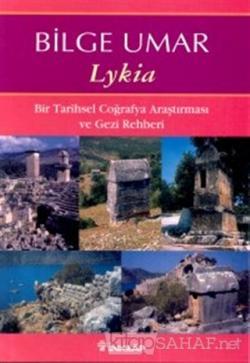 Lykia Bir Tarihsel Coğrafya Araştırması ve Gezi Rehberi