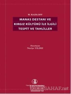 Manas Destanı (W. Radloff) ve Kırgız Kültürüyle İlgili Tespit ve Tahliller