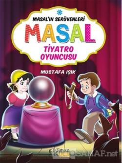 Masal'ın Serüvenleri: Masal Tiyatro Oyuncusu