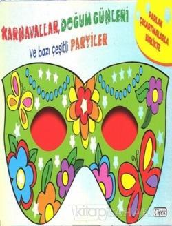 Maskeli Balo - Karnavallar, Doğum Günleri Ve Bazı Çeşitli Partiler