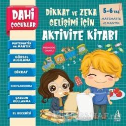 Matematik ve Mantık - Dahi Çocuklar Dikkat ve Zeka Gelişimi İçin Aktivite Kitabı