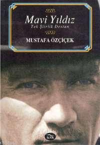 Mavi Yıldız - Tek Şiirlik Destan (Atatürk)