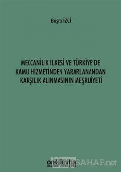 Meccanilik İlkesi ve Türkiye'de Kamu Hizmetinden Yararlanandan Karşılık Alınmasının Meşruiyeti