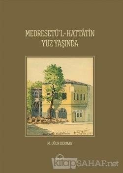Medreset'ül-Hattatin Yüz Yaşında (Ciltli)